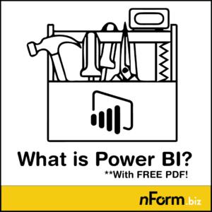 What is Power BI? incl pdf infosheet  | NFORM | Perth, Australia